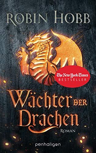 Wachter Der Drachen Roman Die Regenwildnis Chroniken 1 German Edition Kindle Edition By Hobb Robin Weinert Simon Literature Fiction Kindle Ebooks Amazon Com