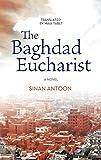 The Baghdad Eucharist: A Novel (Hoopoe Fiction)