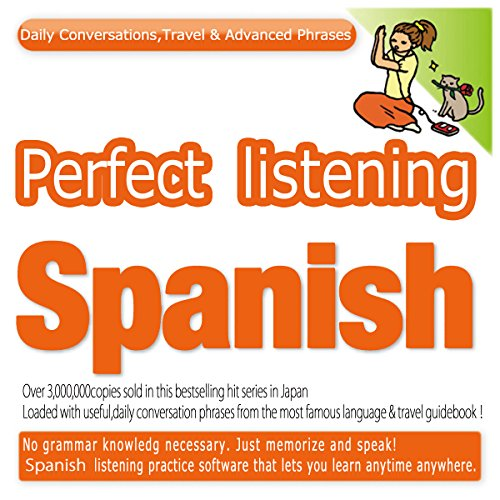 Perfect Listening Spanish; Daily Conversations, Travel & Advanced Phrases | Joho Center Publishing