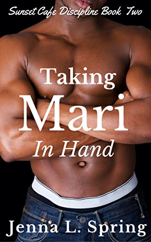 Taking Mari In Hand: Sunset Cafe Discipline Book Two