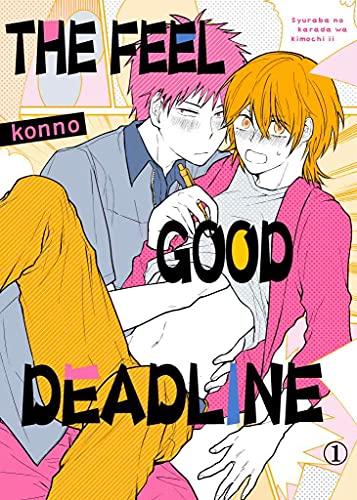 The Feel-good Deadline Vol.1 (Yaoi Manga)