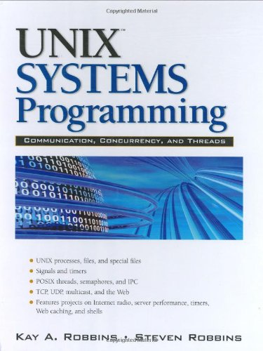 UNIX Systems Programming: Communication, Concurrency and Threads