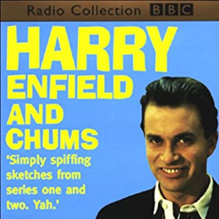 Harry Enfield and Chums                   By:                                                                                                                                 Harry Enfield                               Narrated by:                                                                                                                                 Harry Enfield,                                                                                        Paul Whitehouse,                                                                                        Kathy Burke                      Length: 2 hrs and 2 mins     15 ratings     Overall 4.2