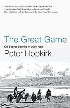The Great Game: On Secret Service in High Asia (Not A Series) by [Peter Hopkirk]
