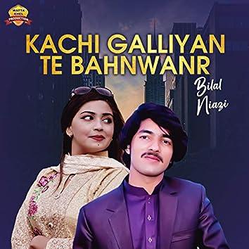 Kachi Galliyan Te Bahnwanr - Single