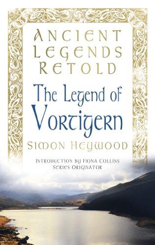 Ancient Legends Retold: The Legend of Vortigern (English Edition)