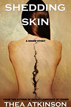 Shedding Skin (a short story) by [Thea Atkinson]
