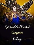 Spiritual And Martial Conqueror: Reborn Wuxia Cultivation Fantasy Novel ( Historical Action-Adventur...