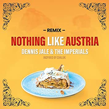 Nothing Like Austria (Inspired by Chaluk) - Remix