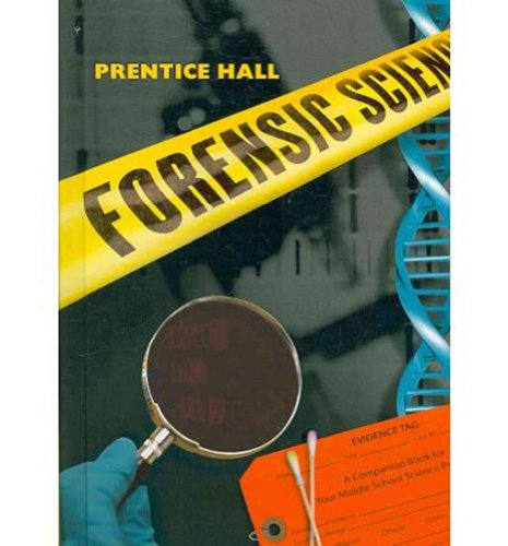 PRENTICE HALL FORENSIC SCIENCE STUDENT EDITION