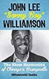 John Lee 'Sonny Boy' Williamson: The Blues Harmonica of Chicago's Bronzeville (Roots of American Music: Folk, Americana, Blues, and Country)