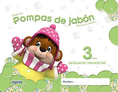 Pompas de jabón 3 años. 2º Trimestre. Proyecto Educación Infantil 2º ciclo - 9788490670026