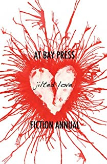 Jilted Love (At Bay Press Fiction Annual)