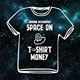 Space on T-Shirt Money