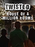 House of a Million Rooms (Twisted)