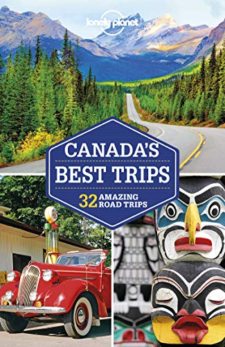 Lonely Planet Canada's Best Trips (Travel Guide)
