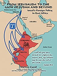 From Jerusalem to the Lion of Judah and Beyond: Israel'S Foreign Policy in East Africa
