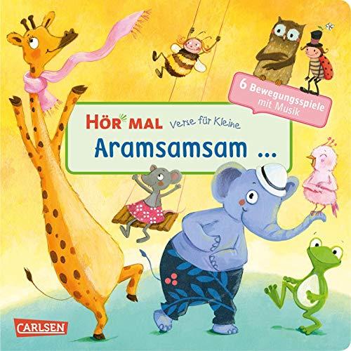 Hör mal (Soundbuch): Verse für Kleine: Aramsamsam:... und andere Bewegungsspiele mit Musik und Anleitungen- ab 18 Monaten: Zum Hören, Schauen und ... mit Musik und Spielanleitungen