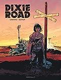 Dixie Road - Intégrale complète - tome 0 - Intégrale Dixie Road
