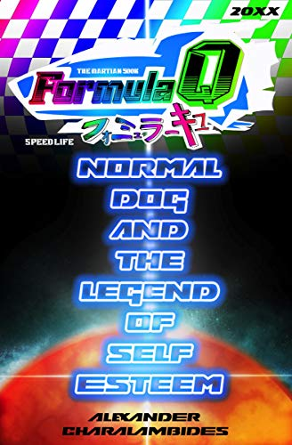 Normal Dog and the Legend of Self Esteem: A Formula Q Story (English Edition)