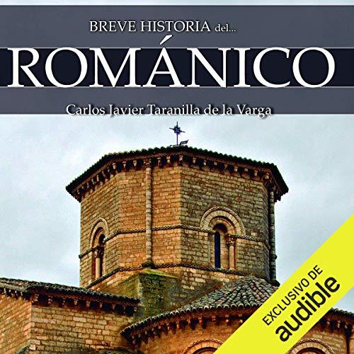 Couverture de Breve historia del Románico [Brief History of the Romanesque] (Narración en Castellano)