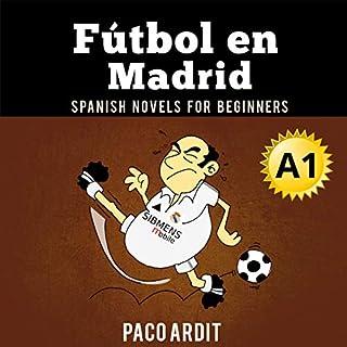 Spanish Novels: Fútbol en Madrid [Soccer in Madrid] (Spanish Edition) Titelbild