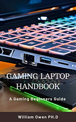 GAMING LAPTOP HANDBOOK: A Gaming Beginners Guide