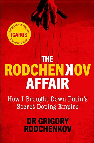 The Rodchenkov Affair: How I Brought Down Putin's Secret Doping Empire