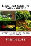 Guppys, Schwerträger und andere Lebendgebärende Zahnkarpfen (Moderne Tierhaltung, Band 2)