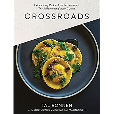 Crossroads: Extraordinary Recipes from the Restaurant That Is Reinventing Vegan Cuisine