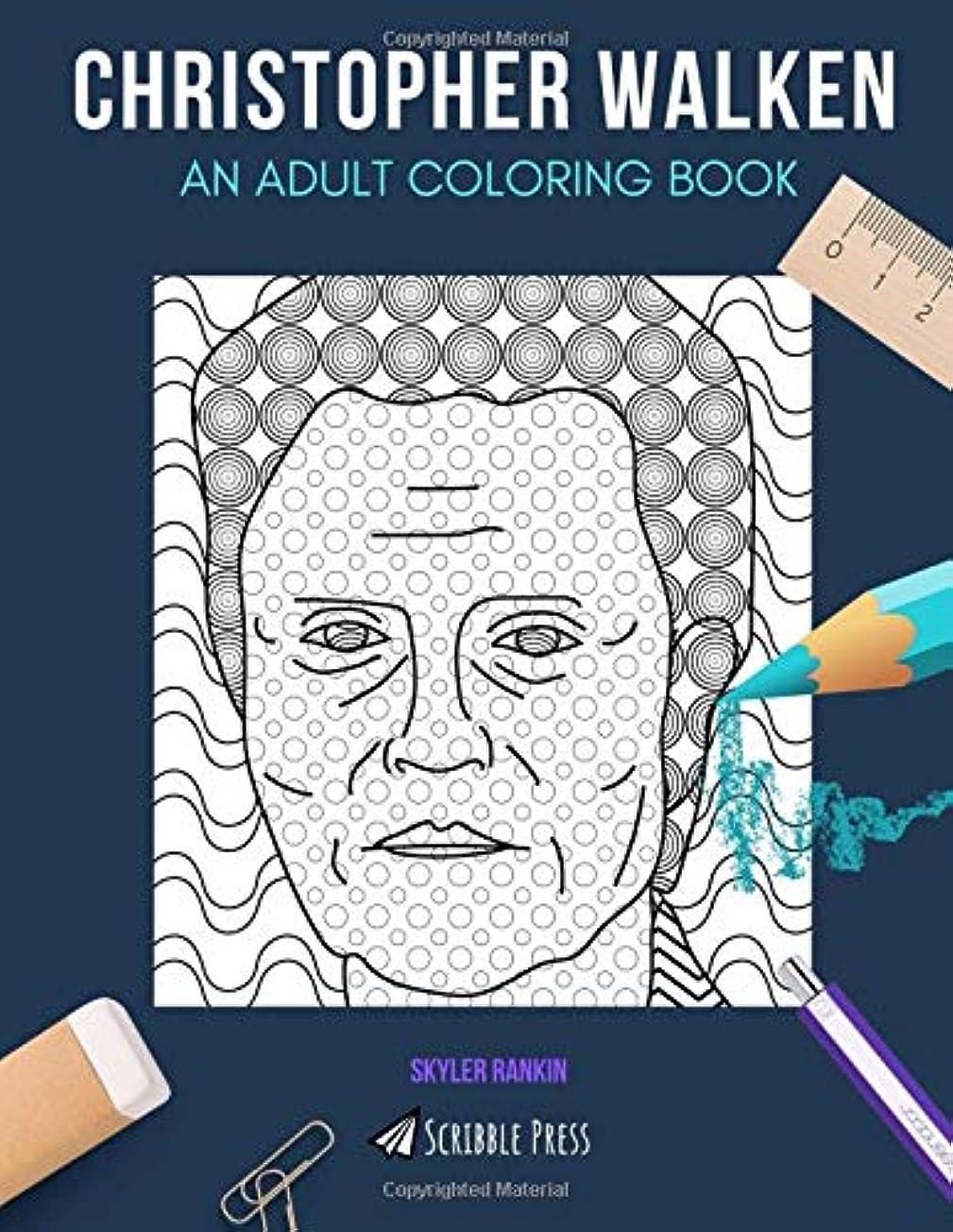 泣き叫ぶパーティー沈黙CHRISTOPHER WALKEN: AN ADULT COLORING BOOK: A Christopher Walken Coloring Book For Adults