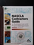 ARKANSAS-NASCLA CONTRACTORS GUIDE TO BUSINESS, LAW AND PROJECT MANAGEMENT, AR 5TH EDITION