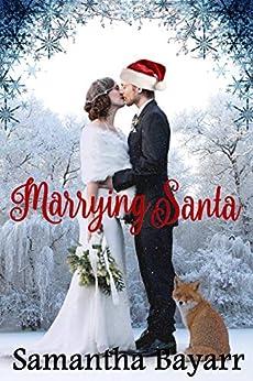 Marrying Santa: Christmas Contemporary Romance by [Samantha Bayarr]