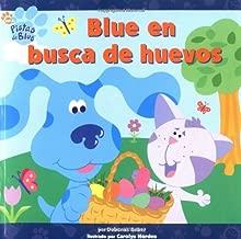 Blue en busca de huevos ( Blue's Egg Hunt) (PISTAS DE BLUE/BLUE'S CLUES (SPANISH)) (Spanish Edition)