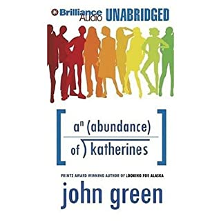 An Abundance of Katherines                   Written by:                                                                                                                                 John Green                               Narrated by:                                                                                                                                 Jeff Woodman                      Length: 6 hrs and 47 mins     7 ratings     Overall 4.3