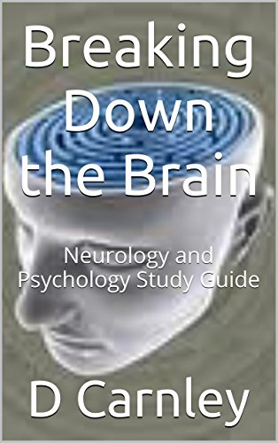 Book: Breaking Down the Brain - Study Guide for Neurology and Psychology by D Carnley
