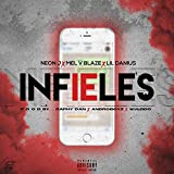Infieles (feat. Neon J & Lil Danius) [Explicit]