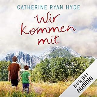 Wir kommen mit                   Autor:                                                                                                                                 Catherine Ryan Hyde                               Sprecher:                                                                                                                                 Elke Schützhold                      Spieldauer: 11 Std. und 33 Min.     579 Bewertungen     Gesamt 4,6
