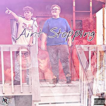 Ain't Stopping (feat. Lil Storm)