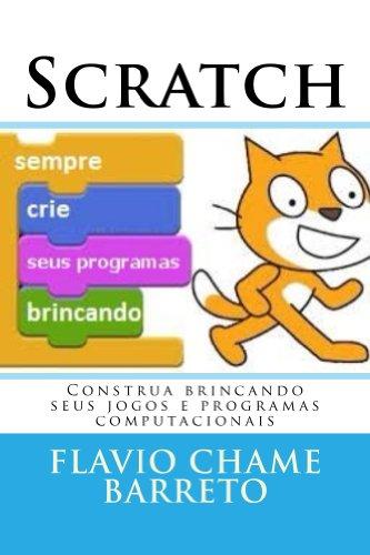 SCRATCH: Construa brincando seus jogos e programas computacionais