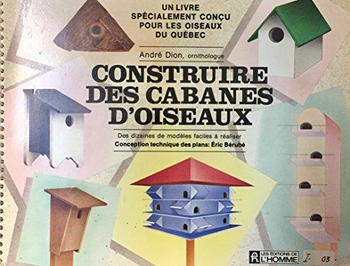 CONSTRUIRE DES CABANES D OISEA