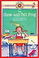 The Show-and-Tell Frog: Level 2 (Bank Street Ready-To-Read)