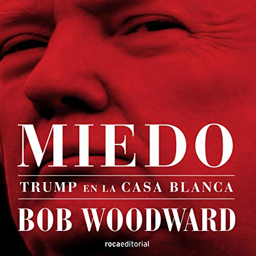 Miedo: Trump en la Casa Blanca [Fear: Trump in the White House]  By  cover art