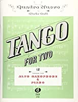 Tango for Two. 12 Tangos for Alto Saxophone & Piano