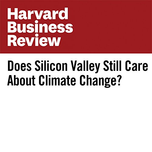 Does Silicon Valley Still Care About Climate Change? | Walter Frick