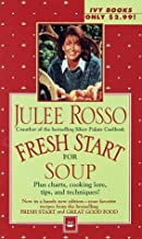 Fresh Start for Soup (Fresh Start Cookbooks) by Julee Rosso (1997-12-27)