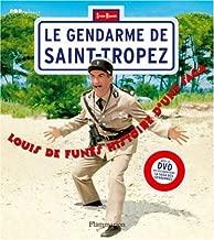 Le gendarme de Saint-Tropez : Louis de Funès, histoire d'une saga