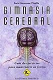 Gimnasia cerebral: Guia de Ejercicios Para Mantenerte en Forma (SALUD Y VIDA NATURAL)