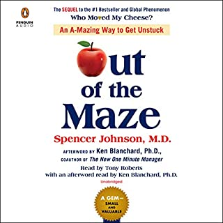 Out of the Maze     An A-Mazing Way to Get Unstuck              Auteur(s):                                                                                                                                 Spencer Johnson,                                                                                        Ken Blanchard - afterword                               Narrateur(s):                                                                                                                                 Tony Roberts,                                                                                        Ken Blanchard                      Durée: 1 h et 22 min     1 évaluation     Au global 5,0