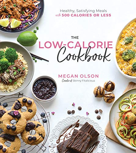 The Low-Calorie Cookbook: Healthy, Satisfying Meals with 500 Calories or Less